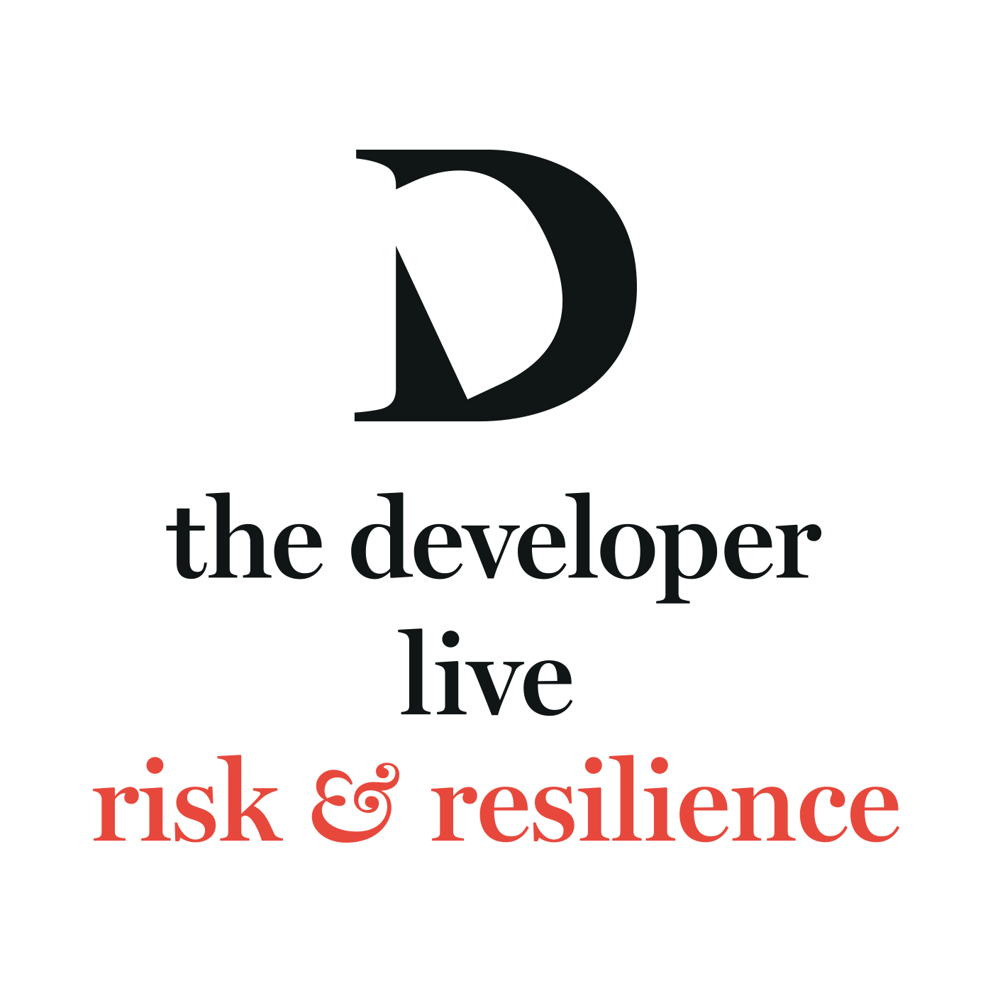 The Developer Live: Risk & Resilience